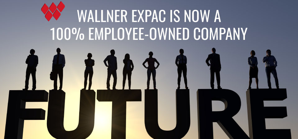 Wallner Expac Becomes 100% Employee-Owned Through an Employee Stock Ownership Plan (ESOP)